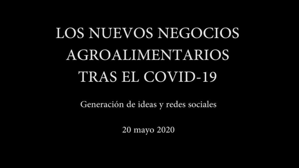 NUEVOS NEGOCIOS AGROALIMENTARIOS TRAS EL COVID19